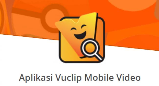 Download Aplikasi Vuclip Mobile Video Streaming Terbaru Android