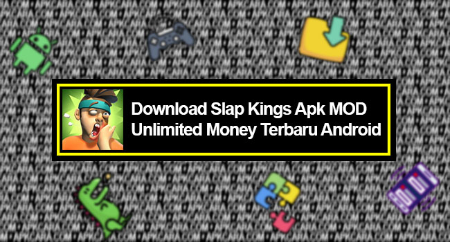 Slap Kings Apk MOD Unlimited Money Terbaru Android