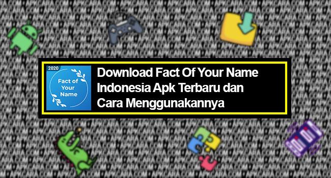 Fact Of Your Name Indonesia Apk Terbaru dan Cara Menggunakannya