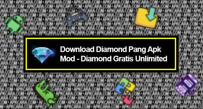Download Diamond Pang Apk Mod Terbaru Android