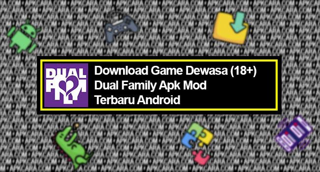 Download Game Dewasa Dual Family Apk Terbaru Android