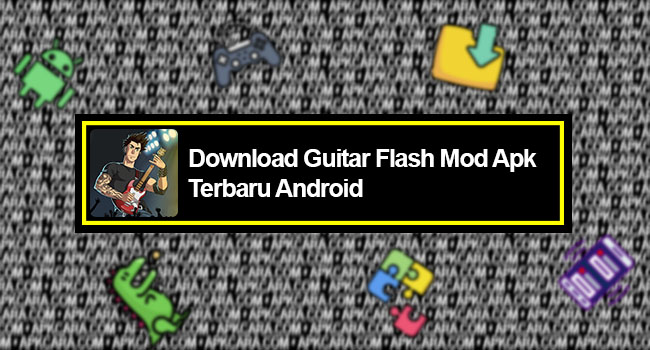 Download Guitar Flash Mod Apk Terbaru Android