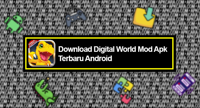 Download Digital World Mod Apk Terbaru Android