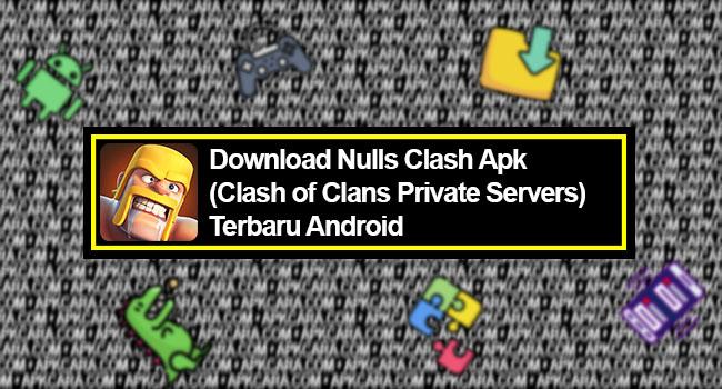 Download Nulls Clash Apk Terbaru Android
