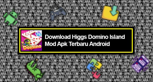 Higgs Domino Island Mod Apk Terbaru Android