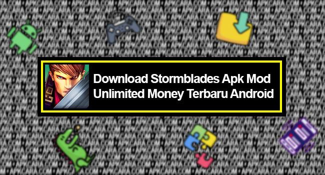 Stormblades Apk Mod Unlimited Money Terbaru Android