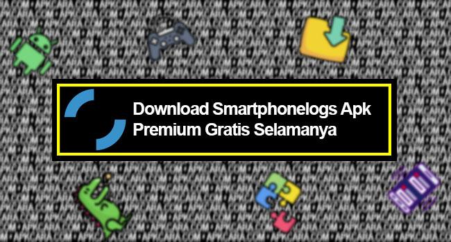 Download Smartphonelogs Apk Premium Gratis Selamanya